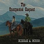 The Unexpected Request | Rebekah A. Morris