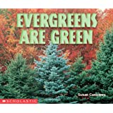 Evergreens Are Green (Science Emergent Readers)
