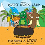 David Fennel Tales of Muddy Mundo Land - Making a Stew: 1 (Tale of Muddy Mundo Land)