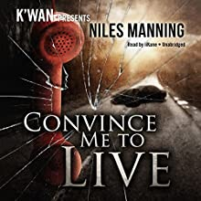 Convince Me to Live: The Grainger Files, Book 1 Audiobook by Niles Manning Narrated by  iiKane
