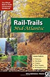 Rail-Trails Mid-Atlantic: Delaware, Maryland, Virginia, Washington DC and West Virginia