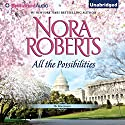 All the Possibilities: The MacGregors, Book 3 (       UNABRIDGED) by Nora Roberts Narrated by Angela Dawe