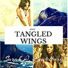 Once Tangled Wings | Livre audio Auteur(s) : Sarah J. Heidelberg Narrateur(s) : Chiquito Joaquim Crasto