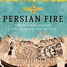 Persian Fire: The First World Empire and the Battle for the West Audiobook by Tom Holland Narrated by Andrew Sachs