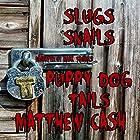 Slugs and Snails and Puppydog Tails: A Short Sick Tale Hörbuch von Matthew Cash Gesprochen von: Mark Thomas