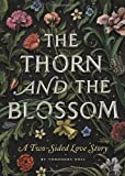 The Thorn and the Blossom: A Two-Sided Love Story (159474551X) by Goss, Theodora