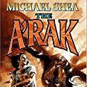 The A'Rak: Nifft, Book 3 Audiobook by Michael Shea Narrated by John Morgan, Kathleen Gati
