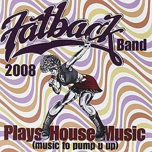 Plays House Music 2008 (Music to Pump U Up)