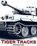 Tiger Tracks - Classic Panzer Memoir