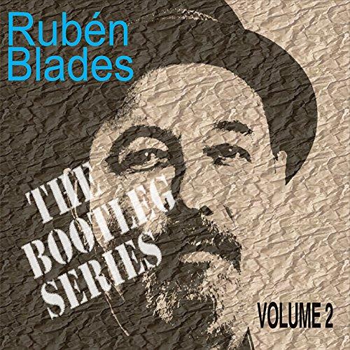 Ruben Blades - Bootleg Series 2 - Zortam Music