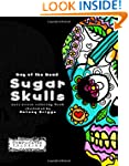 Day of the Dead - Sugar Skulls: Anti-...