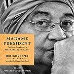 Madame President: The Extraordinary Journey of Ellen Johnson Sirleaf | Helene Cooper