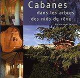 echange, troc Anonyme - Cabanes dans les arbres : Des nids de rêve