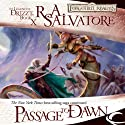 Passage to Dawn: Legend of Drizzt: Legacy of the Drow, Book 4 Audiobook by R. A. Salvatore Narrated by Victor Bevine