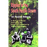 Ripples in the South Pacific Ocean: A Historical Novel Portraying the Dawn of Civilization in Papua New Guinea...