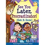 See You Later, Procrastinator! (Get It Done) (Laugh & Learn series) ~ Pamela Espeland