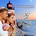 The Billionaire Playboy: The Sherbrookes of Newport, Book 2 (       UNABRIDGED) by Christina Tetreault Narrated by Kelly Cameron