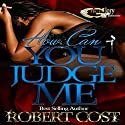 How Can You Judge Me: Am I Wrong, Book 1 Audiobook by Robert Cost Narrated by Cee Scott