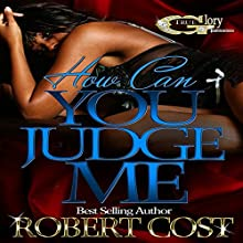 How Can You Judge Me: Am I Wrong, Book 1 | Livre audio Auteur(s) : Robert Cost Narrateur(s) : Cee Scott