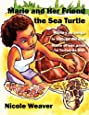 Marie and her Friend the Sea Turtle/María y su amiga la Tortuga del mar/Marie et son amie la Tortue de mer: One book written in English/Spanish/French