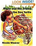 Marie and her Friend the Sea Turtle/María y su amiga la Tortuga del mar/Marie et son amie la Tortue de mer: One book written in English/Spanish/French