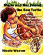 Marie and her Friend the Sea Turtle/Mar�a y su amiga la Tortuga del mar/Marie et son amie la Tortue de mer: One book written in English/Spanish/French