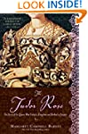 The Tudor Rose: The Story of the Quee...