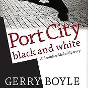 Port City Black and White: A Brandon Blake Mystery | Gerry Boyle