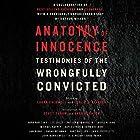 Anatomy of Innocence: Testimonies of the Wrongfully Convicted Audiobook by Laura Caldwell - editor, Leslie S. Klinger - editor Narrated by Scott Aiello, Sarah Naughton, Peter Berkrot, Karen White, Jonathan Davis,  full cast