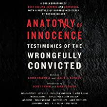 Anatomy of Innocence: Testimonies of the Wrongfully Convicted Audiobook by Laura Caldwell - editor, Leslie S. Klinger - editor Narrated by Scott Aiello, Sarah Naughton, Peter Berkrot, Karen White, Jonathan Davis,  full cast
