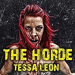 The Horde: Here Comes the Zombie Apocalypse... | Tessa Leon
