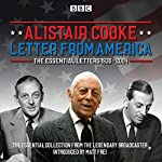 Letter from America: The Essential Letters 1936-2004: With additional narration by BBC American correspondent Matt Frei | Alistair Cooke,Matt Frei
