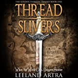 img - for Thread Slivers: Golden Threads Trilogy, Book 1 book / textbook / text book