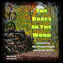 The Babes in the Wood (       UNABRIDGED) by Kate Douglas Wiggin, Nora A. Smith Narrated by Glenn Hascall