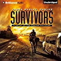 Survivors: A Novel of the Coming Collapse Audiobook by James Wesley, Rawles Narrated by Dick Hill