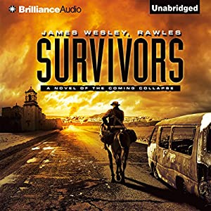 Survivors: A Novel of the Coming Collapse Audiobook