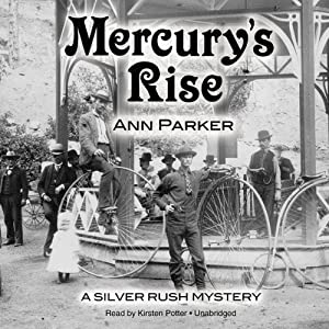Mercury's Rise: The Silver Rush Mysteries, Book 4 | [Ann Parker]