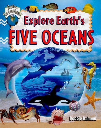 Explore Earth's Five Oceans (Explore the Continents)