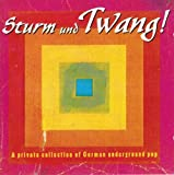 Sturm Und Twang - A Private Collection of German Underground Pop