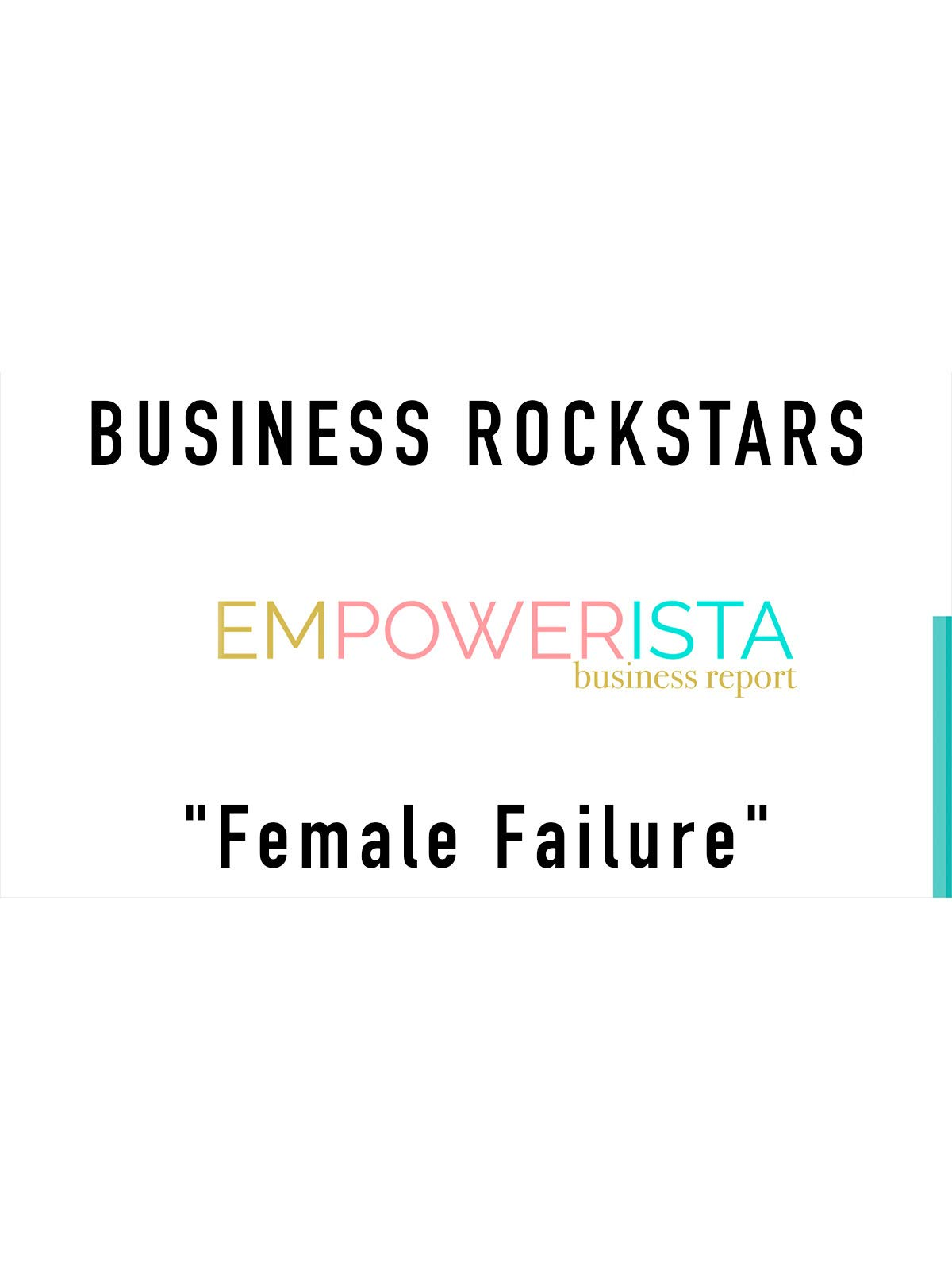 "Business Rockstars Empowerista ""Female Failure"""