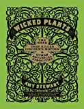 Wicked Plants: The Weed That Killed Lincolns Mother and Other Botanical Atrocities