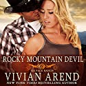 Rocky Mountain Devil: Six Pack Ranch, Book 10 Audiobook by VIvian Arend Narrated by Tatiana Sokolov