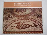 Fishbourne: A guide to the site (072300045X) by Cunliffe, Barry W