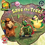 img - for Save the Tree!: Little Green Nickelodeon (Wonder Pets! (8x8)) book / textbook / text book