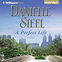 A Perfect Life (       UNABRIDGED) by Danielle Steel Narrated by Edoardo Ballerini