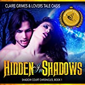 Hidden in Shadows: Shadow Court Chronicles, Book 1 | Claire Grimes,  Lovers Tale Oasis