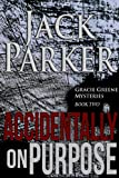 Accidentally on Purpose (Gracie Greene Mysteries)