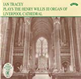 Henry Willis III Organ Of Liverpool Cathedral, The (Tracey)