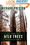 The Wild Trees: A Story of Passion an...