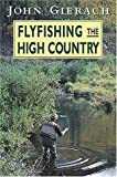 Fly-Fishing the High Country
